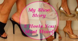 Shoe Story   Must Have Heels For Every Fashion Girl!