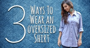 How To Wear An Oversized Shirt in 3 Ways