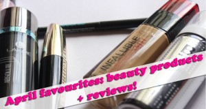 April 2015 Favourite Beauty Products + Reviews