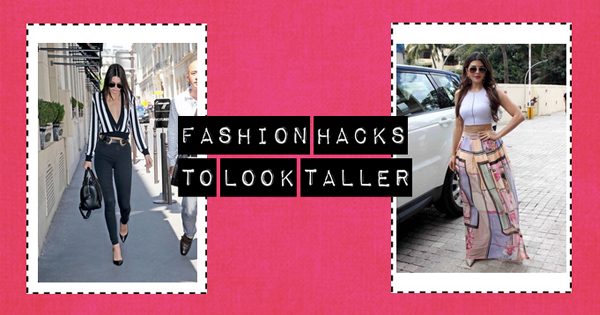 #YourHighness: Fashion Hacks To Make You Look Taller